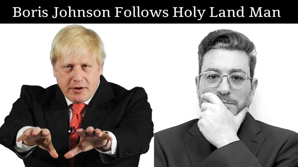Boris Johnson follows HOLY LAND MAN and Holy Land Ministry